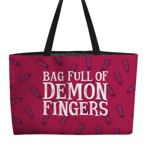 Bag Full of Demon Fingers Weekender Tote