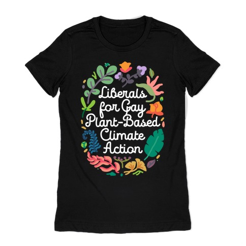 Liberals For Gay Plant-Based Climate Action Womens T-Shirt
