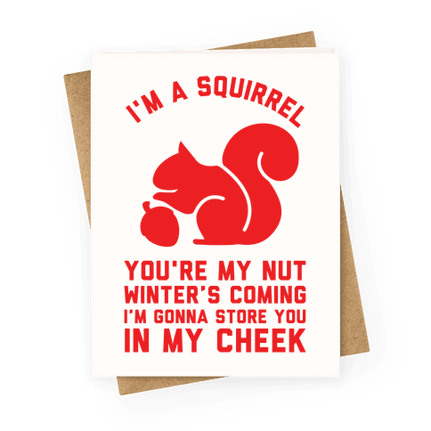 I'm a Squirrel You're My Nut Greeting Card
