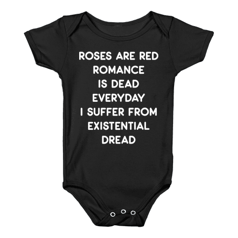 Rose Are Red, Romance Is Dead, Everyday I Suffer From Existential Dread Baby Onesy