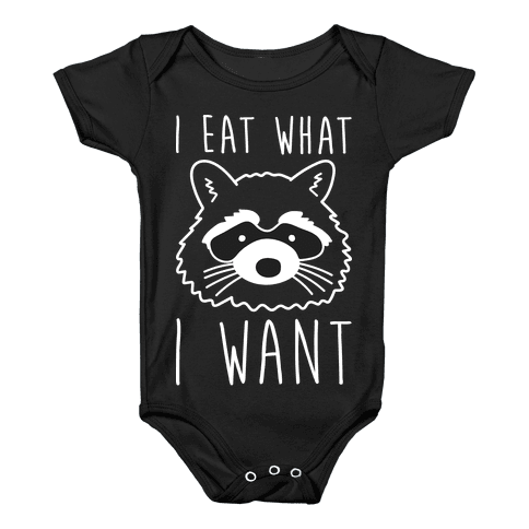I Eat What I Want Raccoon Baby Onesy