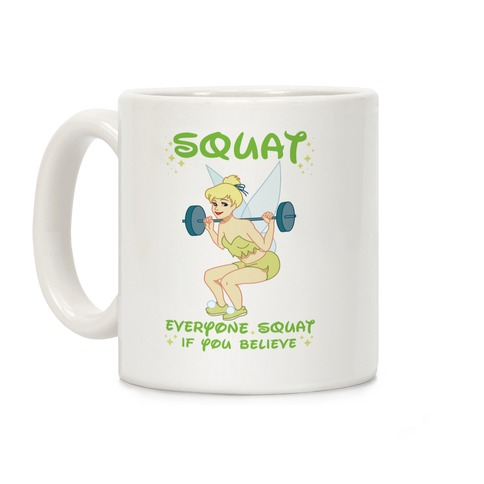 Squat Everyone Squat If You Believe Coffee Mug
