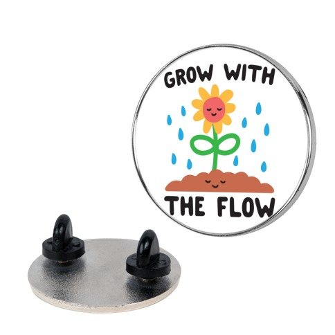 Grow With The Flow Pin