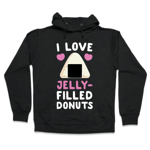 I Love Jelly-Filled Donuts Hooded Sweatshirt