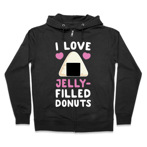 I Love Jelly-Filled Donuts Zip Hoodie