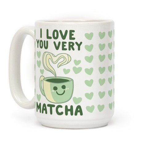 I Love You Very Matcha Coffee Mug