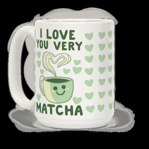I Love You Very Matcha Coffee Mug
