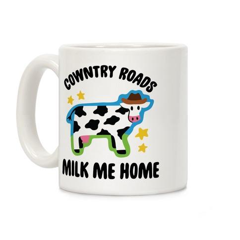 Cowntry Roads Milk Me Home Coffee Mug