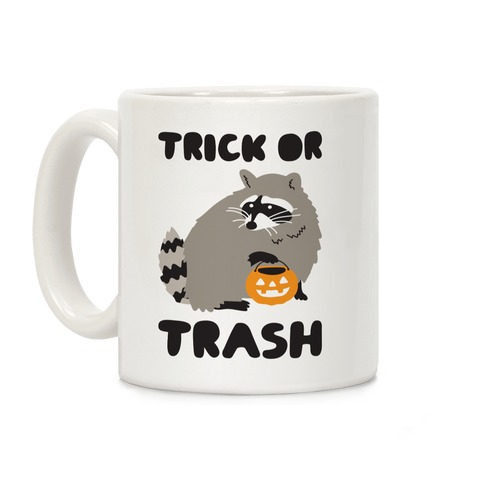 Trick Or Trash Raccoon Coffee Mug