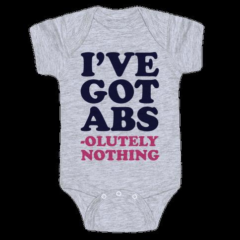 I've Got Abs- olutely Nothing Baby Onesy