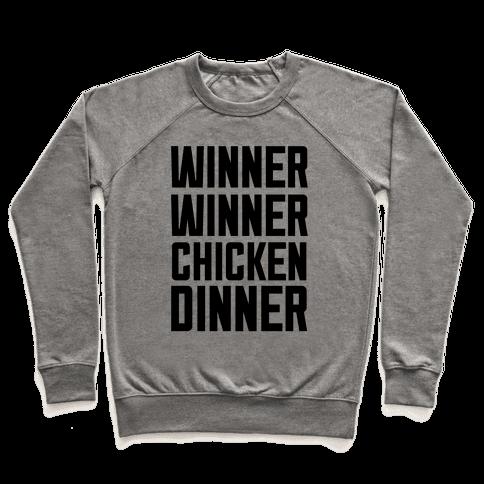 Winner Winner Chicken Dinner Pullover