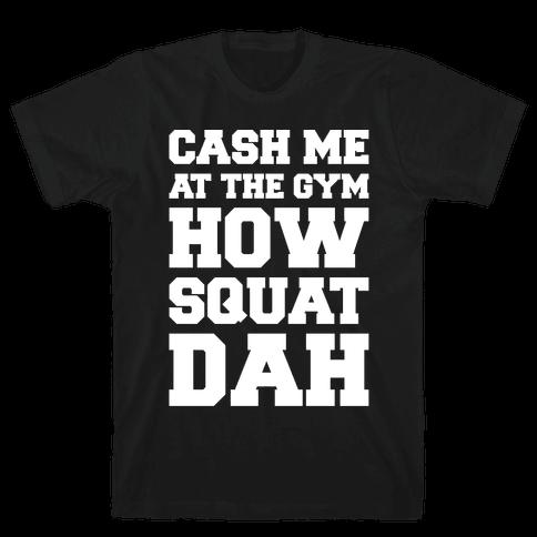 Cash Me At The Gym White Print Mens T-Shirt