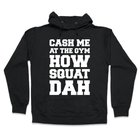Cash Me At The Gym White Print Hooded Sweatshirt
