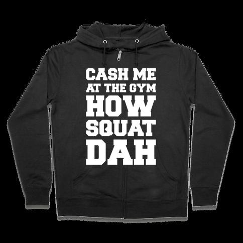 Cash Me At The Gym White Print Zip Hoodie