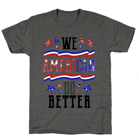 We AmeriCAN Do Better T-Shirt