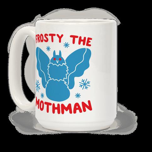 Frosty The Mothman Coffee Mug