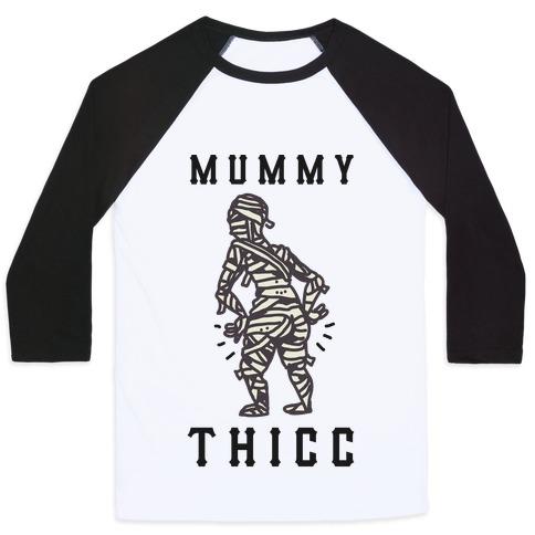 Mummy Thicc Baseball Tee