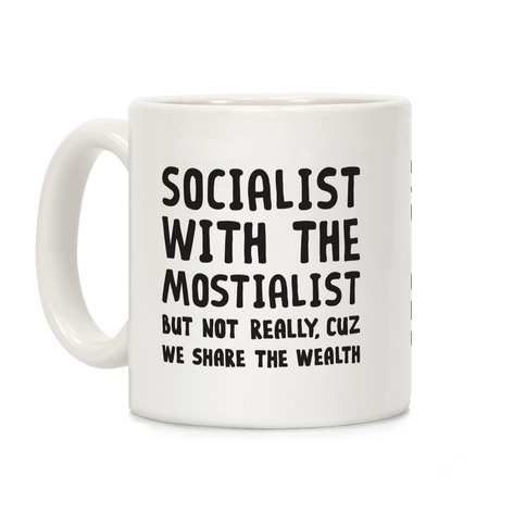 Socialist With The Mostialist Coffee Mug