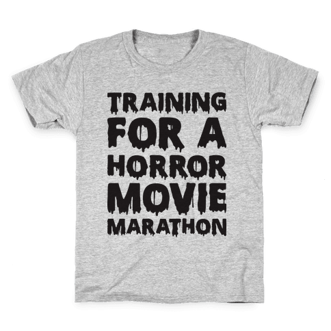 Training For A Horror Movie Marathon Kids T-Shirt