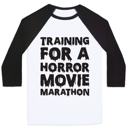 Training For A Horror Movie Marathon Baseball Tee