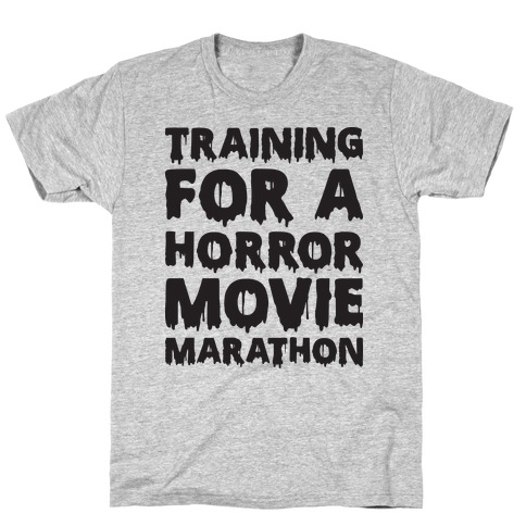 Training For A Horror Movie Marathon T-Shirt