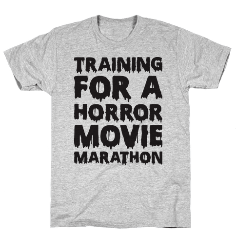 Training For A Horror Movie Marathon Mens T-Shirt
