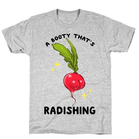 A Booty That's Radishing T-Shirt