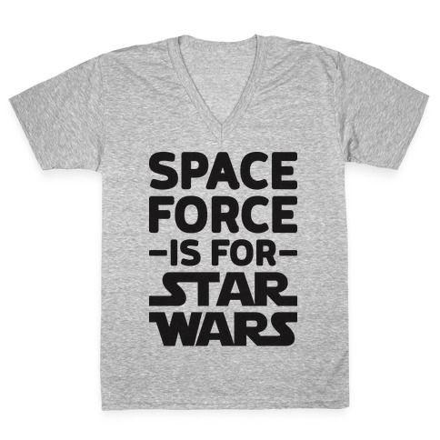 Space Force Is For Star Wars V-Neck Tee Shirt
