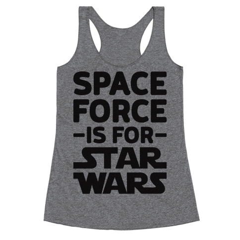 Space Force Is For Star Wars Racerback Tank Top