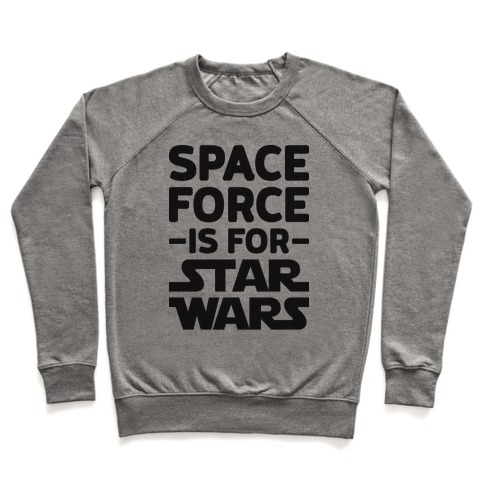 Space Force Is For Star Wars Pullover