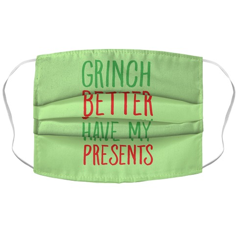 Grinch Better Have My Presents Parody Accordion Face Mask