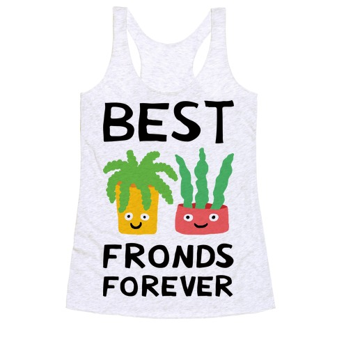 Best Fronds Forever Racerback Tank Top