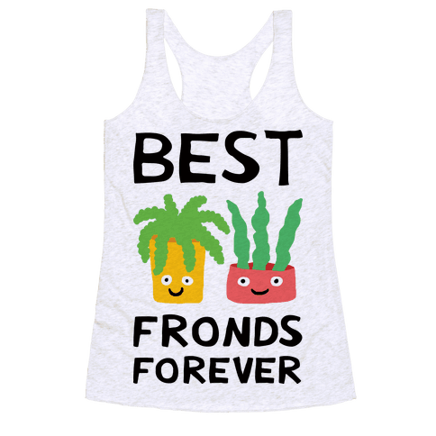 Best Fronds Forever Racerback Tank Top