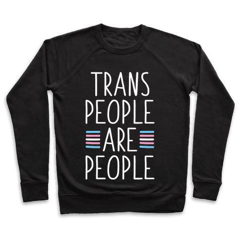 Trans People Are People Pullover