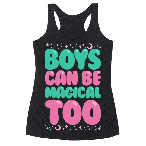 Boys Can Be Magical Too White Print Racerback Tank Top