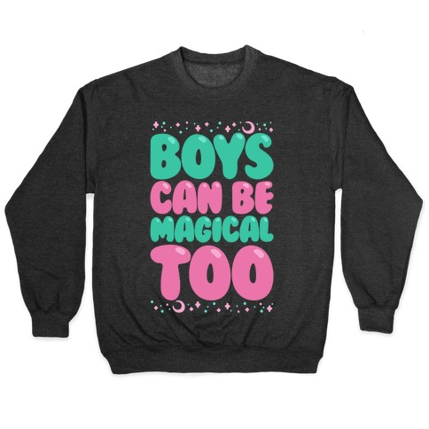 Boys Can Be Magical Too White Print Pullover