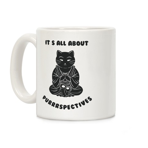 It's All About Purrrspectives Coffee Mug
