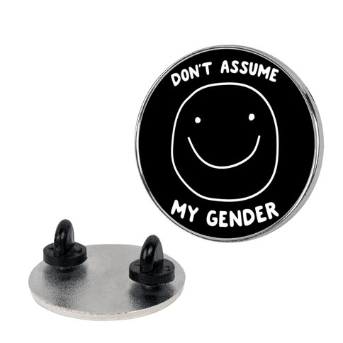 Don't Assume My Gender pin
