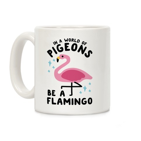 In a World Of Pigeons Coffee Mug