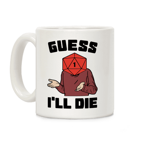 Guess I'll Die d20 Coffee Mug