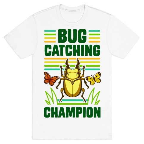 Bug Catching Champion T-Shirt