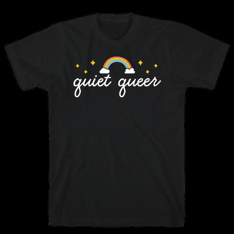 Quiet Queer Mens/Unisex T-Shirt