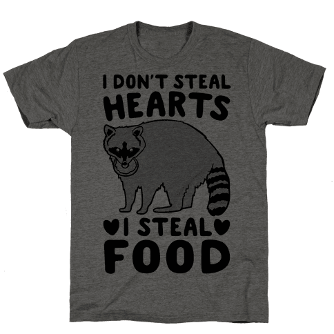 I Don't Steal Hearts I Steal Food Mens T-Shirt