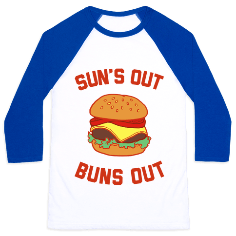 Suns Out Buns Out Baseball Tee