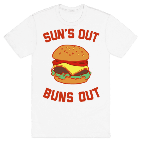 Suns Out Buns Out Mens T-Shirt