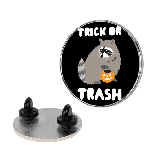 Trick Or Trash Raccoon pin