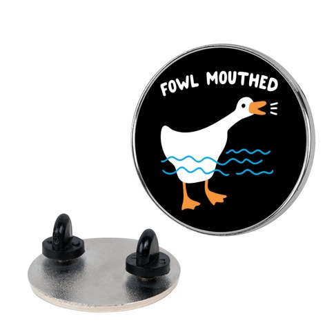 Fowl Mouthed Goose Pin