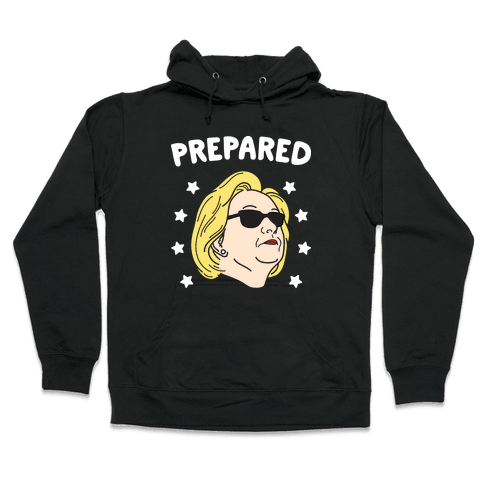 Prepared Hillary Clinton (White) Hooded Sweatshirt