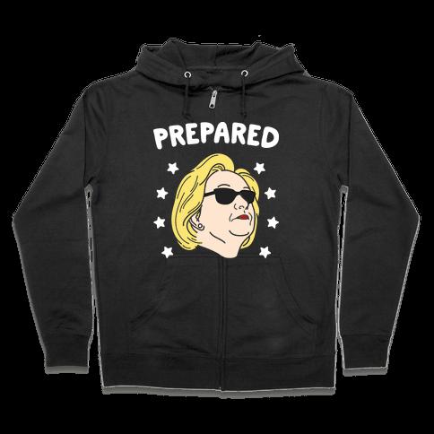 Prepared Hillary Clinton (White) Zip Hoodie