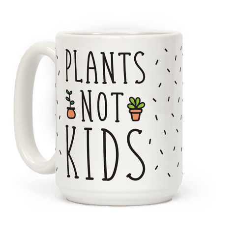 Plants Not Kids